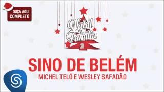 Wesley Safadão e Michel Teló - Sino de Belém (Natal em Família 2) [Áudio Oficial]