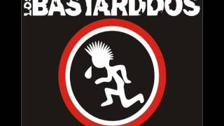 LOS BASTARDDOS - dale bastarddo