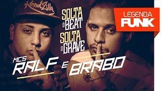 MCs Ralf e Brabo - Solta o Beat, Solta o Grave (DJ LD e DJ FB)