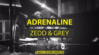 [Electro] Zedd & Grey - Adrenaline | NeverEndingSounds