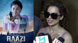 Kangana Ranaut's Reaction On Alia Bhatt's Raazi