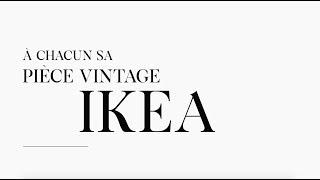 CHOUQUETTES – Épisode 33 - À chacun sa pièce vintage IKEA !