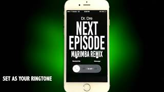 Dr. Dre - The Next Episode ft. Snoop Dogg, Kurupt, Nate Dogg(Ringtone)(Marimba remix)