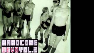 Devo - Be Stiff (Hardcore Devo version)