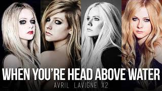 Head Above Water vs. When You're Gone (MASHUP) Avril Lavigne x2
