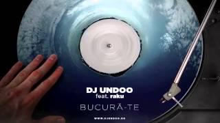 DJ Undoo feat raku - Bucură-te