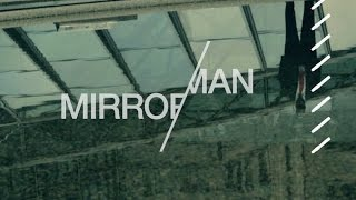 Mirror Man (Official Video)