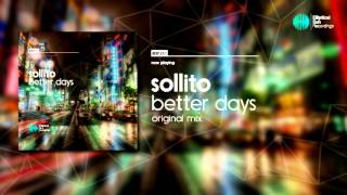 Sollito - Better Days ( Original Mix ) OUT NOW