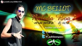 MC BELLOT - BALADA BOA ♪ 'VRS PUTARIA GUSTAVO LIMA ' DJ VICTOR [www.WAVEFUNKSP.com]