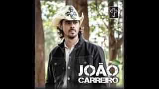 João Carreiro - 21 Ja FIz De Tudo (HD)