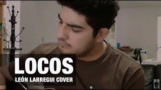 León Larregui - Locos (cover)