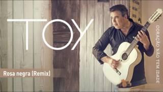 Toy - Rosa negra (Remix)
