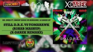 Still D.R.E. Vs Tomahawk (R3hab Mashup) (X-Darek Remake)