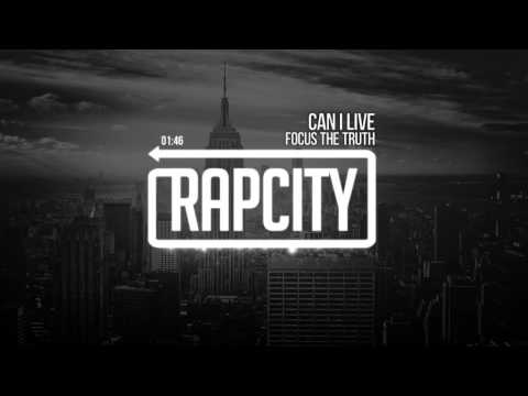 Focus The Truth - Can I Live
