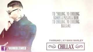 Chillax | Letra | - Farruko Feat. Ky-Mani Marley | Reggaeton 2015