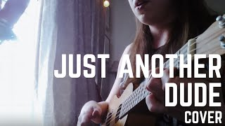 Just Another Dude - Kat Dahlia (Cover)