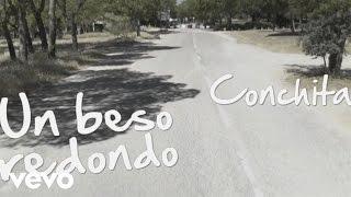 Conchita - Un Beso Redondo
