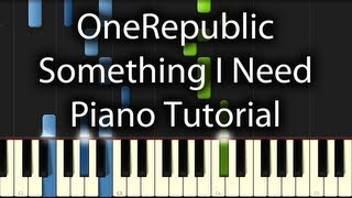 OneRepublic - Something I Need Tutorial (How To Play On Piano)
