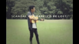 Scandal Of Grace (I'd Be Lost) vídeoclip