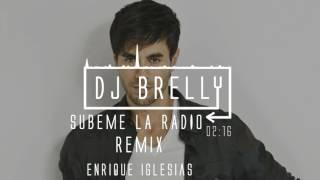 Súbeme La Radio Remix - Enrique Iglesias - DJ Brelly Remix