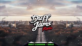 Matt Corman - Gold [New 2017]