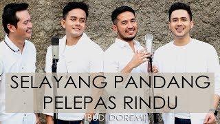 Selayang Pandang Pelapas Rindu (Budi Doremi) - COVER by ANDREY | DAFI | QEMIL | HAQQI