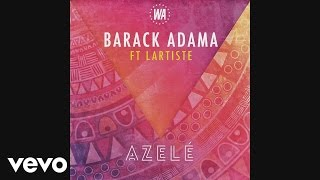Barack Adama - Azelé (ft. Lartiste )