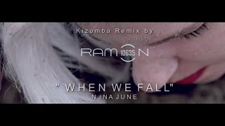 ♫ WHEN WE FALL ǀ Kizomba Remix by Ramon10635 ǀ Nina June