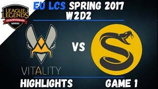 VIT vs SPY Highlights Game 1 EU LCS 2017 Spring W2D2 Team Vitality vs Splyce