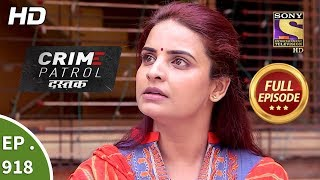 Crime Patrol Dastak - Ep 918 - Full Episode - 28th November, 2018