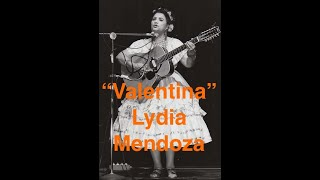Valentina, Ranchera sung by Lydia Mendoza