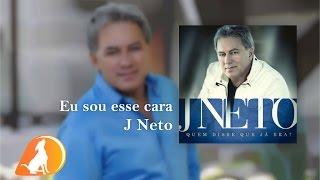 J Neto - Eu Sou Esse Cara - CD Quem Disse Que Já Era?