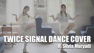 TWICE - SIGNAL DANCE COVER || ft. Silvia Muryadi