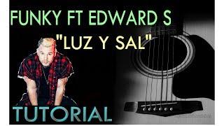 TUTORIAL GUITARRA I LUZ Y SAL I FUNKY FT EDWARD SANCHEZ I ACORDES