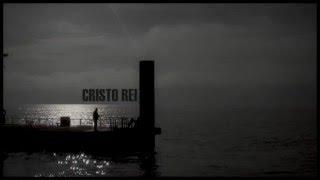 Cristo Rei  - Jorge Rivotti - Participação: Pedro Jóia , Filipe Simões, Colaboração Miguel Gelpi.