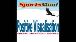 Sportsmind - Positive Visualisation (Improving Through Mental Rehearsal) width=
