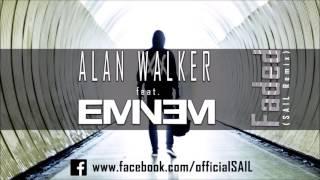 Alan Walker feat. EMINEM - Faded (SAIL Remix)