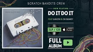 Scratch Bandits Crew Ft. Gavlyn & Oh Blimey - Do It Do It