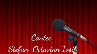 Cântec Ștefan Octavian Iosif