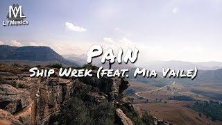 Ship Wrek - Pain (feat. Mia Vaile) (Lyrics)