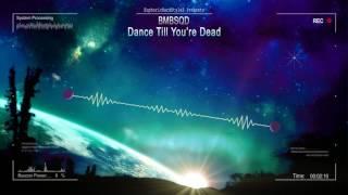 BMBSQD - Dance Till You're Dead [HQ Free]