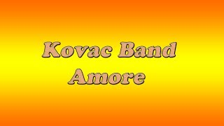 Kovač Band - Amore - Video - 2017