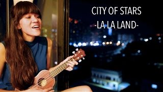 City of Stars - LA LA LAND (Ukulele Cover)