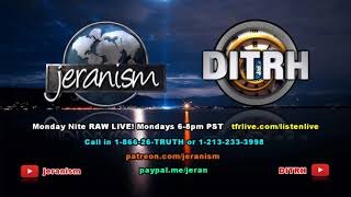 Jeranism & DITRH Raw & Up To Date With Flat Earth Debate