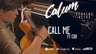 Calum - Call me ft. CD9 (Staying Alive, 2016)