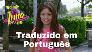 Sou Luna 2-No te Pido Mucho (Traduzido em Português) Versão Curta