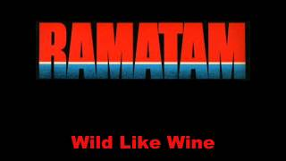 Ramatam - Wild Like Wine