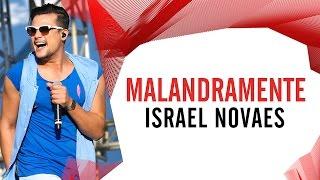 Malandramente - Israel Novaes - Villa Mix São Paulo 2016 ( Ao Vivo )