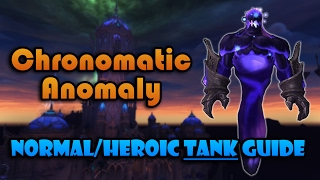 Chronomatic Anomaly | Nighthold Normal/Heroic Tanking Guide
