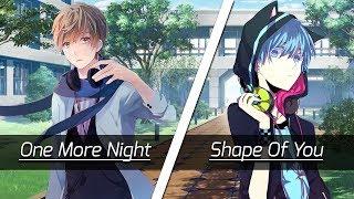 Nightcore - Shape Of You VS One More Night [Switching Vocals] (Lyrics)